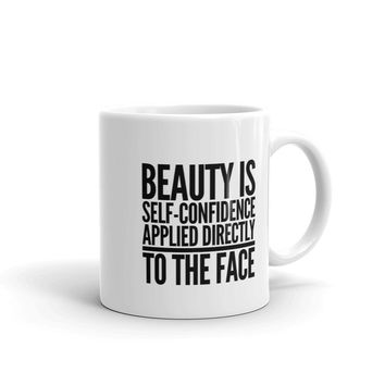Spa Day Coffee Mugs: Beauty is Self-Confidence Applied Directly to the Face