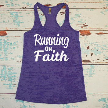 Running On Faith. Gym Shirt. Workout Tank Top. Burnout tank top. Religious Runner. Birthday Gift. Christian Runner.