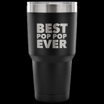 Pop Pop Gifts Best Pop Pop Ever Tumbler Metal Mug Double Wall Vacuum Insulated Hot Cold Travel Cup 30oz BPA Free