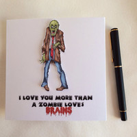 I Love You More Than a Zombie Loves Brains, Love Card, Handmade I Love You Card, Valentines Day, Humorous Funny Love Card, Anniversary Card