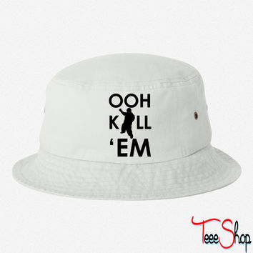 OOH KILL 'EM bucket hat