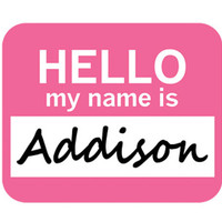 Addison Hello My Name Is Mouse Pad
