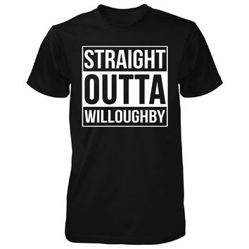Straight Outta Willoughby City. Cool Gift - Unisex Tshirt