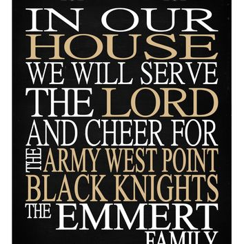 In Our House We Will Serve The Lord And Cheer for The Army West Point Black Knights Personalized Christian Print - sports art - multiple sizes