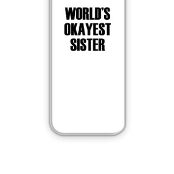 World's Okayest Sister - iPhone 5&5s Case