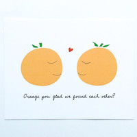 Orange You Glad Art Print