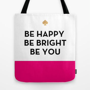 Be Happy Be Bright Be You - Kate Spade Inspired Tote Bag by Rachel Additon