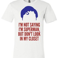 I'm Not Saying I'm Superman But Don't Look In My Closet