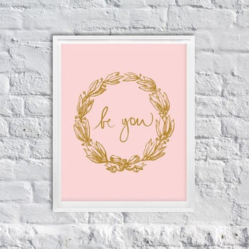 Be You Art Print - Motivational Quotes - Classy Modern Home Decor - Pink Home Decor