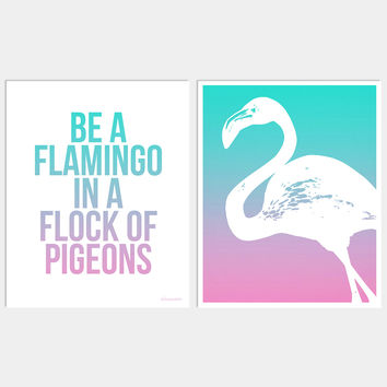 BE A FLAMINGO IN A FLOCK OF PIGEONS TROPICAL ART PRINTS