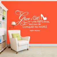 Wall Decal Vinyl Sticker Decals Art Decor Design Give a Girl Shoes Monroe Woman Quote Sign Letter Inspire Bedroom Modern Fashion Style(r520)