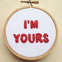"""CANDY HEARTS I'm Yours Valentine's Day Hand Embroidery Hoop Art Home Decor/Love Wall Art/Fiber Art Text Embroidery/Gifts Under 20 3"""" Hoop"""