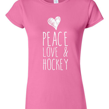 Peace Love & Hockey  (Customize to ANY SPORT!!) Soft Ladies T-Shirt. Also in  Mens (Unisex), Kids and Infant Sizes Available!