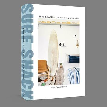 Surf Shack: Laid-Back Living by the Water Hardcover – April 11, 2017