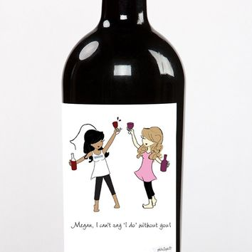 Cheers to My Girl! Bridesmaid Wine Label