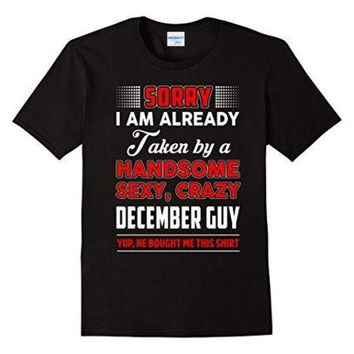 DCCKV2S 2018 New Hot Sale 100% cotton T shirt I have taken a handsome sexy, crazy December Guy funny casual Tee shirt