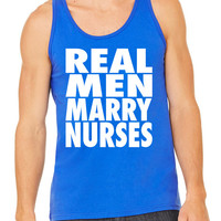 Real Men Marry Nurses Nurse Gift Funny Nurse Shirt Gift for Husband Husband of Nurse Graduation Nursing T Shirt for Nurse Funny Men Gifts