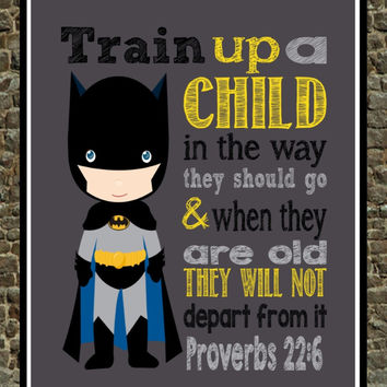 Batman Christian Superhero Nursery Decor Art Print - Train Up A Child In The Way They Should Go Proverbs 22:6 - Multiple Sizes