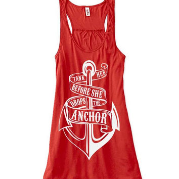Help us tank her before she drops anchor Tank Top / Bachelorette Party Nautical Tank / Tank me I'm The Bride / Nautical Bridesmaid Tank Tops