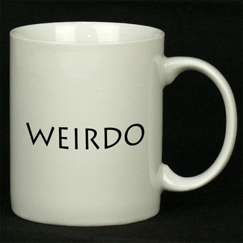 WEIRDO For Ceramic Mugs Coffee *