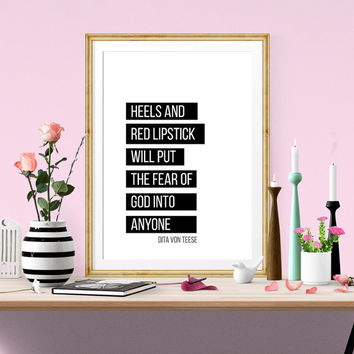 Printable art Instant Download Heels And Red Lipstick Will Put The Fear Of God Into Anyone Dita Von Teese Digital Download typographic art