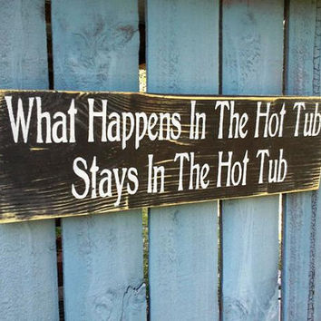 Hot Tub Sign, outdoor, spa, summertime, wooden choice of color