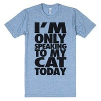 I'm Only Speaking To My Cat Today-Unisex Athletic Blue T-Shirt