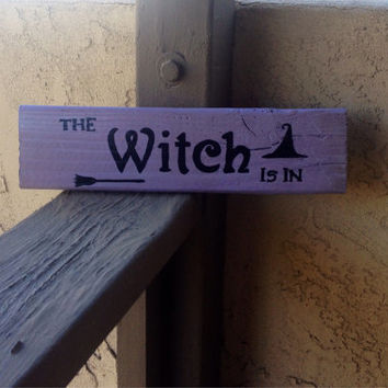 The Witch Is In, Reclaimed Wood, Hand-Painted, indoor/outdoor, Halloween, Samhain sign or shelf sitter