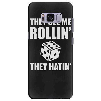 they see me rollin they hatin Samsung Galaxy S8 Plus