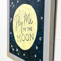 Fly Me to the Moon Wood Art Print -  hand-drawn print, birthday gift, housewarming gift, frank sinatra