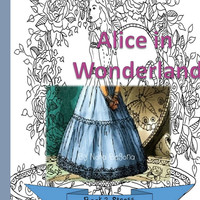 Alice in Wonderland Coloring Book for Adults Book 2 Alice, Mad Hatter and friends.