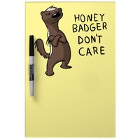 Honey Badger Don't Care Dry Erase Board from Zazzle.com
