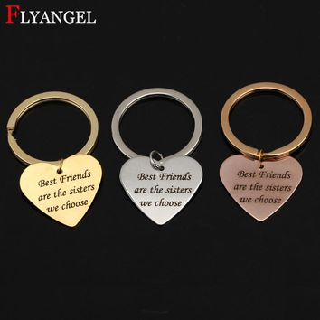 2018 Fashion Custom Women Keyring Lettering Best Friends are the sisters we choose Stainless Keychain Friends Gift DIY Jewelry