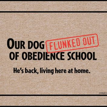 My Dog Flunked Obedience School, a Funny Doormat
