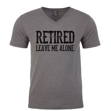 Retired Leave Me Alone Men's V Neck