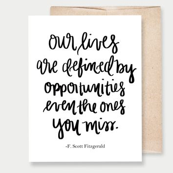 """""""Our Lives Are Defined"""" F. Scott Fitzgerald - A2 Greeting Card"""