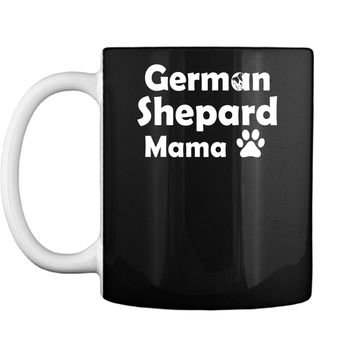 German Shepard Mama Dog Mom T Shirt Mug