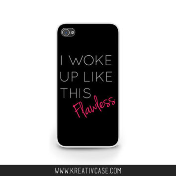 I woke up like this, Flawless, iPhone 5S case, iPhone 5, Galaxy s4 Case, iPhone 4 Case, Galaxy S5, Phone Case Gift, iPhone Cover K318
