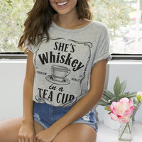 SHE'S Whiskey in a TEA CUP Graphic Top (more colors) FINAL SALE