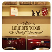 MZY LLC (TM) LAUNDRY TODAY or NAKED TOMORROW Removable Wall Stickers Home Decals Decor Quote Art Vinyl Bedroom