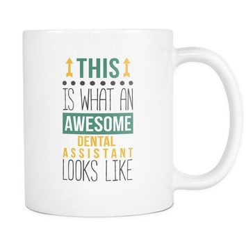 Dental Assistant Mugs - Awesome Dental Assistant