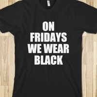 ON FRIDAYS WE WEAR BLACK - mean girls - funny - underlinedesigns