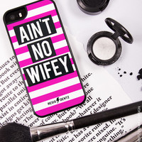 Ain't No Wifey - Cell Phone Case - Cover - iphone 5 - 5s - iphone 6 - 6s - iphone 6 Plus - 6s plus - 3D Case - Bumper Case