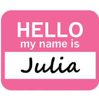 Julia Hello My Name Is Mouse Pad