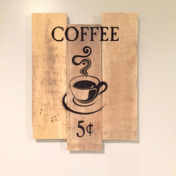 Coffee 5 Cents Painting on Rustic Staggered Wood - Cafe Sign - Recycled Wood - Pallet Wall Ornament - Home Decor