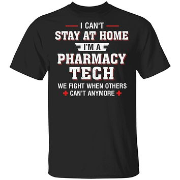 I Can't Stay At Home I'm A Pharmacy Tech Strong Nurse
