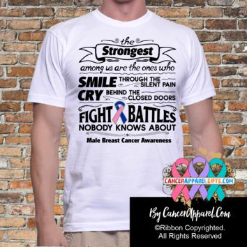 Male Breast Cancer The Strongest Among Us Shirts
