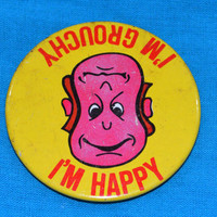 Vintage 80s I'm Happy I'm Grouchy Button Pinback Badge Pin