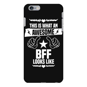 Awesome Bff Looks Like iPhone 6/6s Plus Case