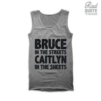 Bruce in the Streets, Caitlyn in the Sheets Tank Top